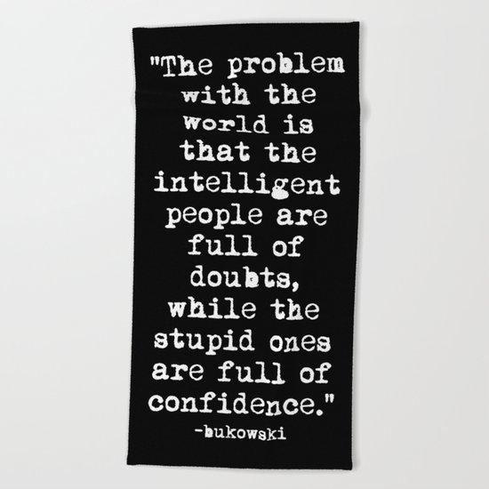 Charles Bukowski Typewriter White Font Quote Confidence Beach Towel
