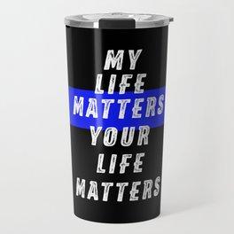 My Life Matters Travel Mug