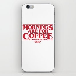 Mornings Are For Coffee & Contemplation (Stranger Things) iPhone Skin