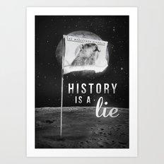 History is a lie Art Print