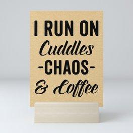 Cuddles, Chaos & Coffee Funny Quote Mini Art Print