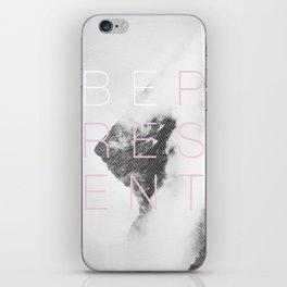 Be Present iPhone Skin