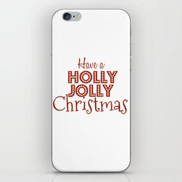 have a holly jolly christmas iPhone Skin