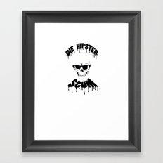 DIE HIPSTER SCUM Framed Art Print
