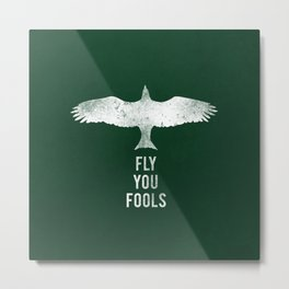 fly you fools Metal Print