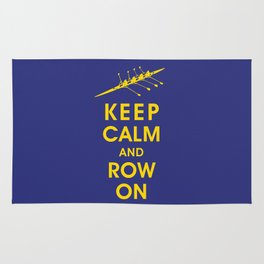Keep Calm and Row On (For the Love of Rowing) Rug