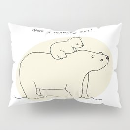 Have a Bearsome Day Pillow Sham