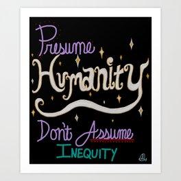 Presume Humanity - black Art Print