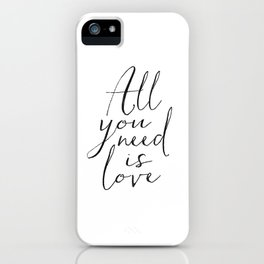 Love Is All You Need Love Sign Printable Art Typography Print Inspirational Print Gift For Her Anniv iPhone Case