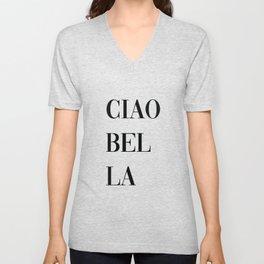 Ciao Bella Print, Italian Quote, Typography Quote Decor,  Italian Quote, Hello Beautiful Unisex V-Neck
