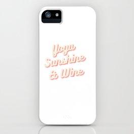 Yoga Sunshine and Wine iPhone Case
