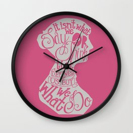 It Isn't What We Say or Think That Defines Us- Jane Austen Wall Clock