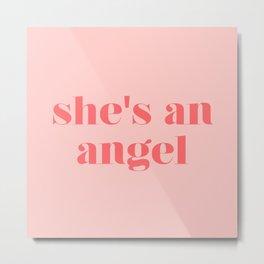 she's an angel Metal Print