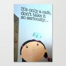 It's only a cafe.. Canvas Print