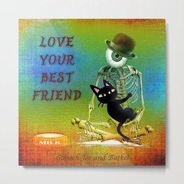 Love your best friend Metal Print