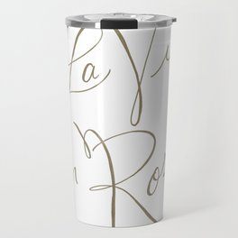 la vie en rose Travel Mug