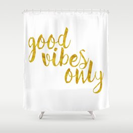 Good Vibes Only in Gold Shower Curtain