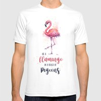 Be a Flamingo in a Flock of Pigeons Watercolor Typography Animals Mens Fitted Tee White MEDIUM