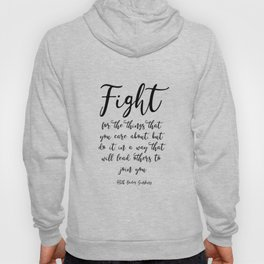 Fight for the things that you care about Hoody