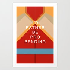 Korra Would Rather Be Probending Art Print