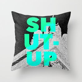 SHUT UP | Part 1. Throw Pillow