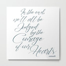Courage of the Heart B&W Metal Print