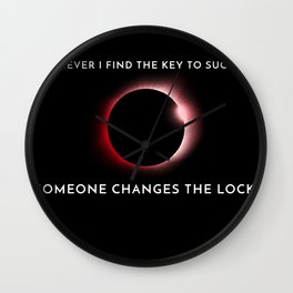 Whenever i find the Key to Success, somone changes Wall Clock