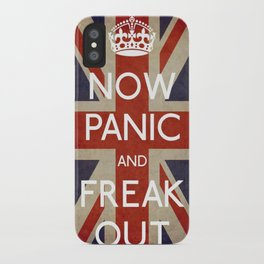 NOW PANIC AND FREAK OUT iPhone Case