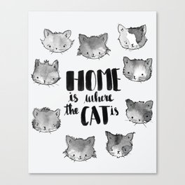 HOME is where the CAT is - black and white Canvas Print