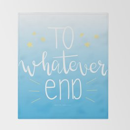 To Whatever End (Blue) Throw Blanket