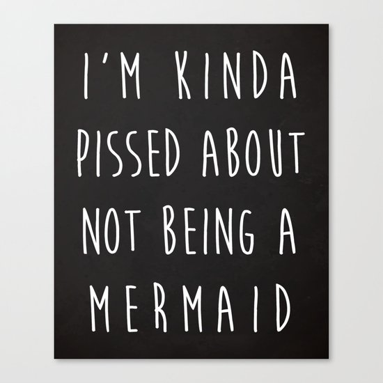 Not Being A Mermaid Funny Quote Canvas Print