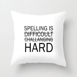 Spelling is Hard Funny Grammar T-shirt Throw Pillow