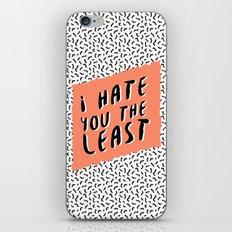 I hate you the least iPhone & iPod Skin