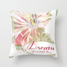 Dream of Wonderful Things Throw Pillow