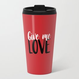 Give Me Love Red Background Travel Mug