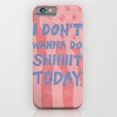 Don't Wanna iPhone 6s Slim Case