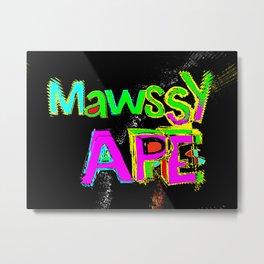 MAWSSY APE: just ate Metal Print