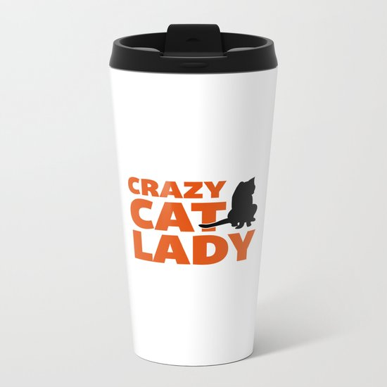 Crazy Cat Lady Funny Quote Metal Travel Mug