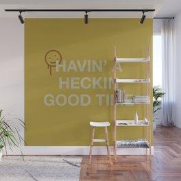 Havin' a Heckin Good Time Wall Mural