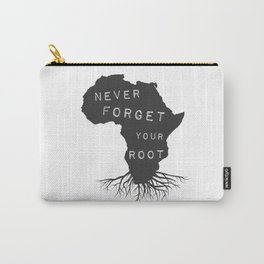 Never Forget Your African Root Carry-All Pouch