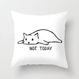 Not Today Throw Pillow