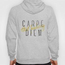 Carpe (that fucking) Diem (B&Y version) Hoody