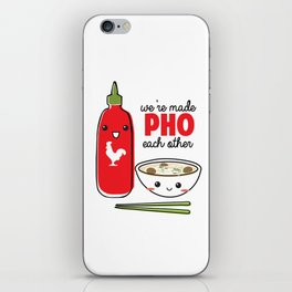 We're Made PHO Each Other iPhone Skin