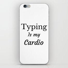 Typing is my Cardio iPhone Skin