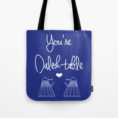 You're Dalek-table Doctor who Tote Bag
