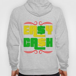 "Colorful and creatively made tee design for you! ""Easy Cash"" tee design made perfectly for you! Hoody"