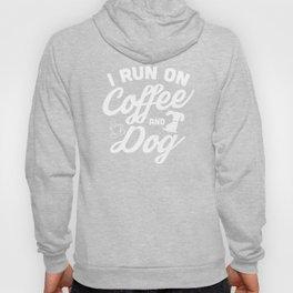 I Run On Coffee And Dog Funny Cute Dog Lover Design Hoody