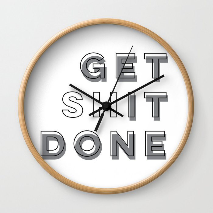 Time To Get Shit Done Wall Clock