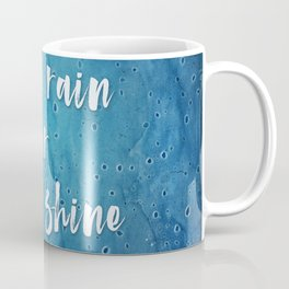 Come Rain or Come Shine Coffee Mug