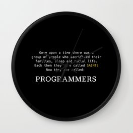 Programmers are Saints Funny Coding Gift Wall Clock
